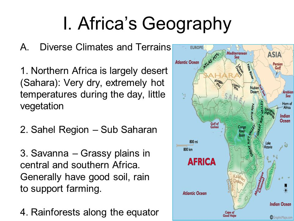 I. Africa's Geography A.Diverse Climates and Terrains 1. Northern Africa is largely desert (Sahara): Very dry, extremely hot temperatures during the d