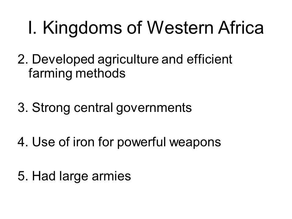 I.Kingdoms of Western Africa B. Ghana (800 A.D.-1000 A.D.) 1.