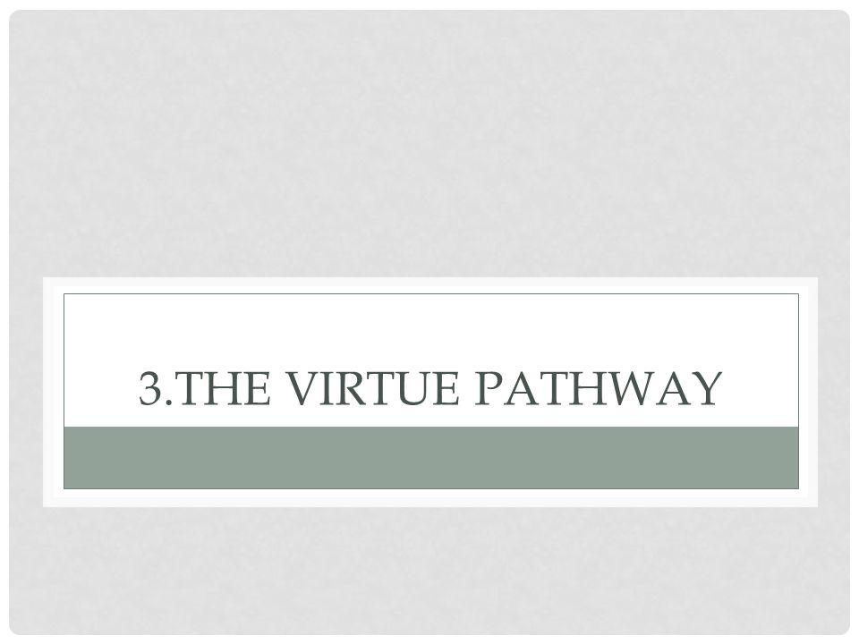 3.THE VIRTUE PATHWAY