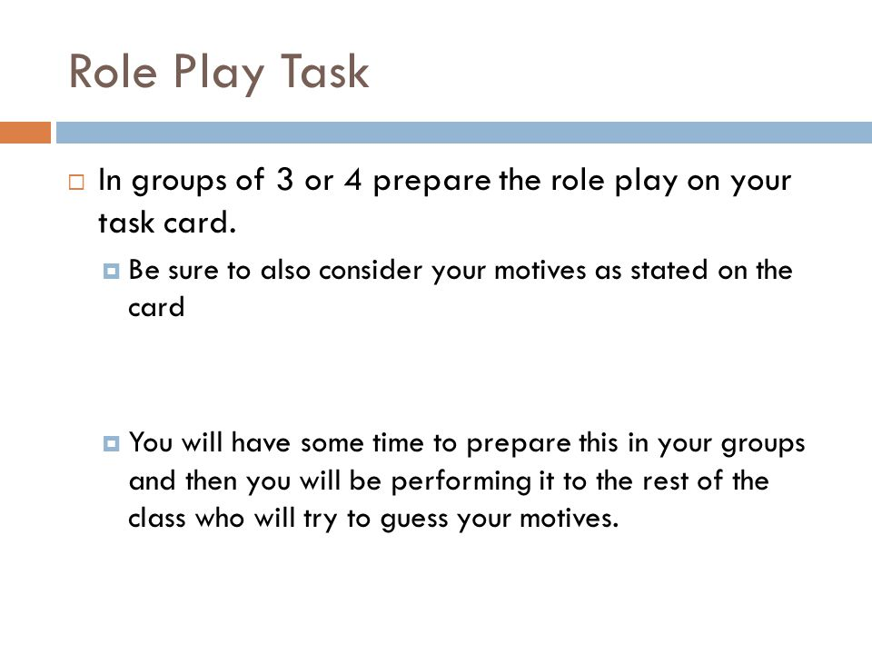 Role Play Task  In groups of 3 or 4 prepare the role play on your task card.
