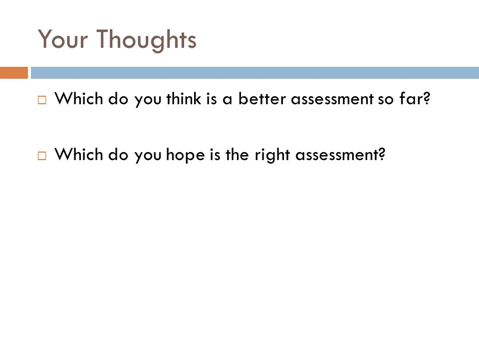 Your Thoughts  Which do you think is a better assessment so far.