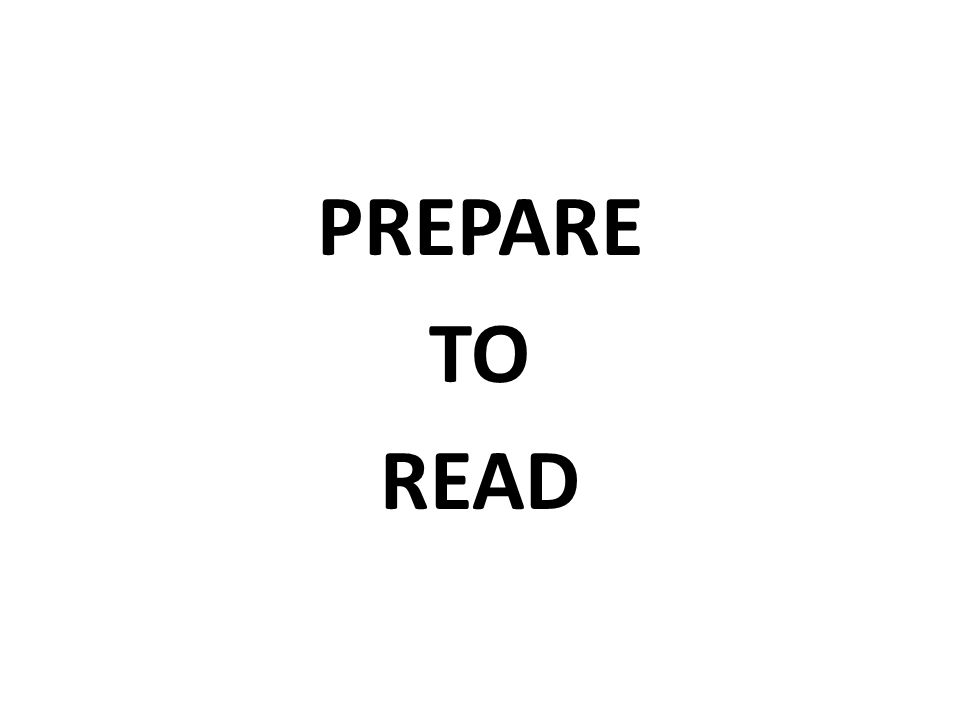 PREPARE TO READ