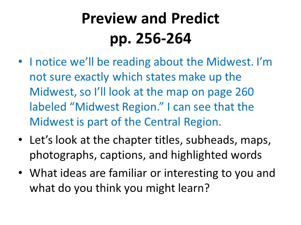 Preview and Predict pp. 256-264 I notice we'll be reading about the Midwest.