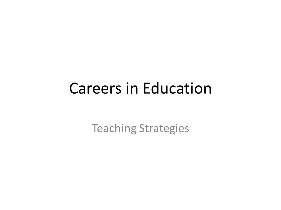 Careers in Education Teaching Strategies