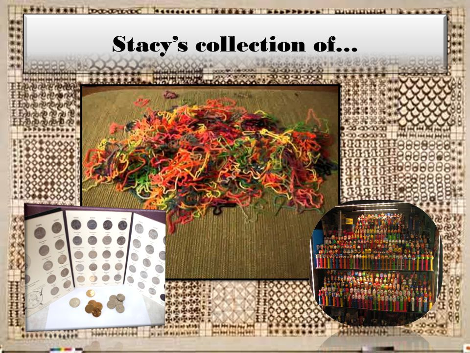 Stacy's collection of…
