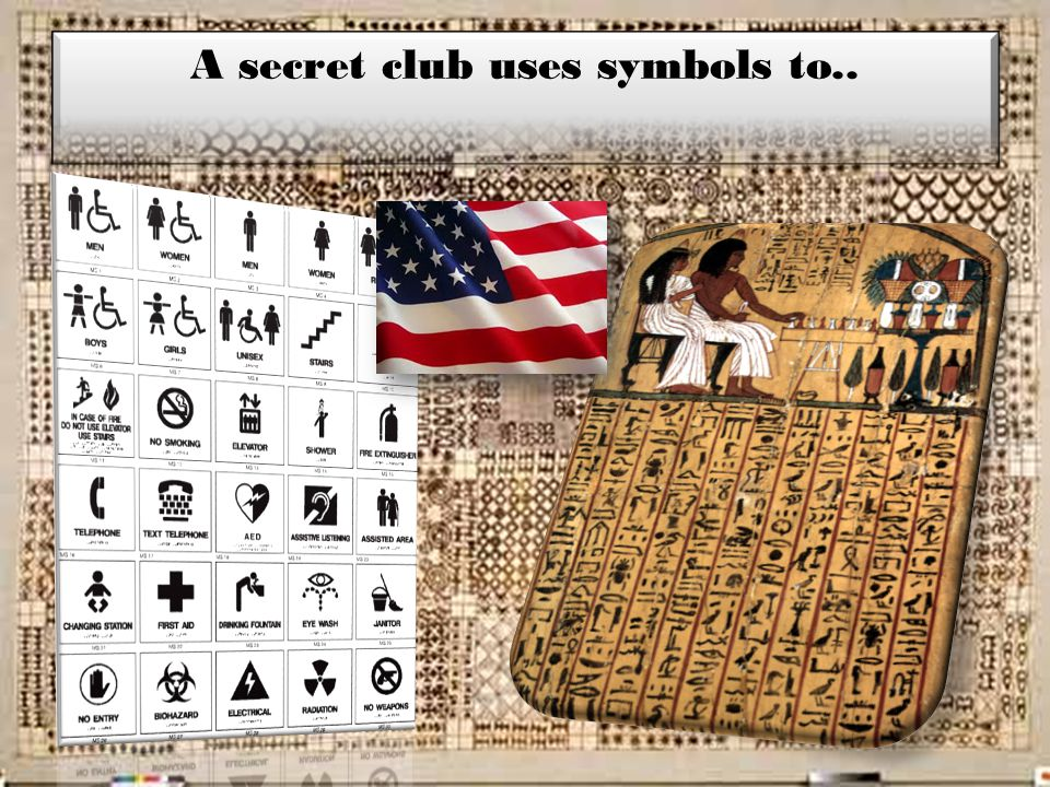 A secret club uses symbols to..