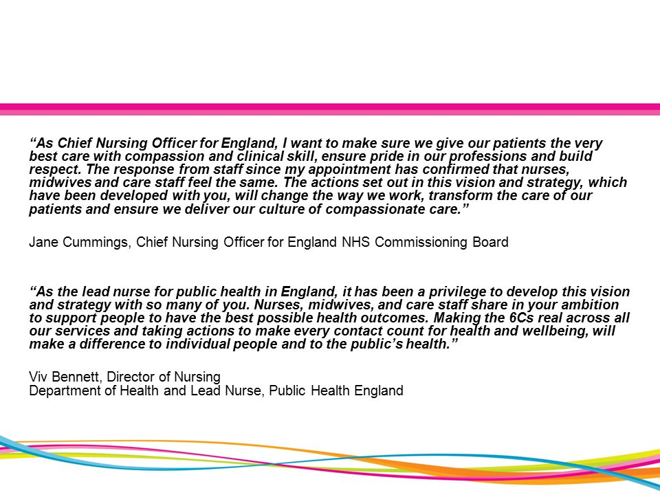 As Chief Nursing Officer for England, I want to make sure we give our patients the very best care with compassion and clinical skill, ensure pride in our professions and build respect.