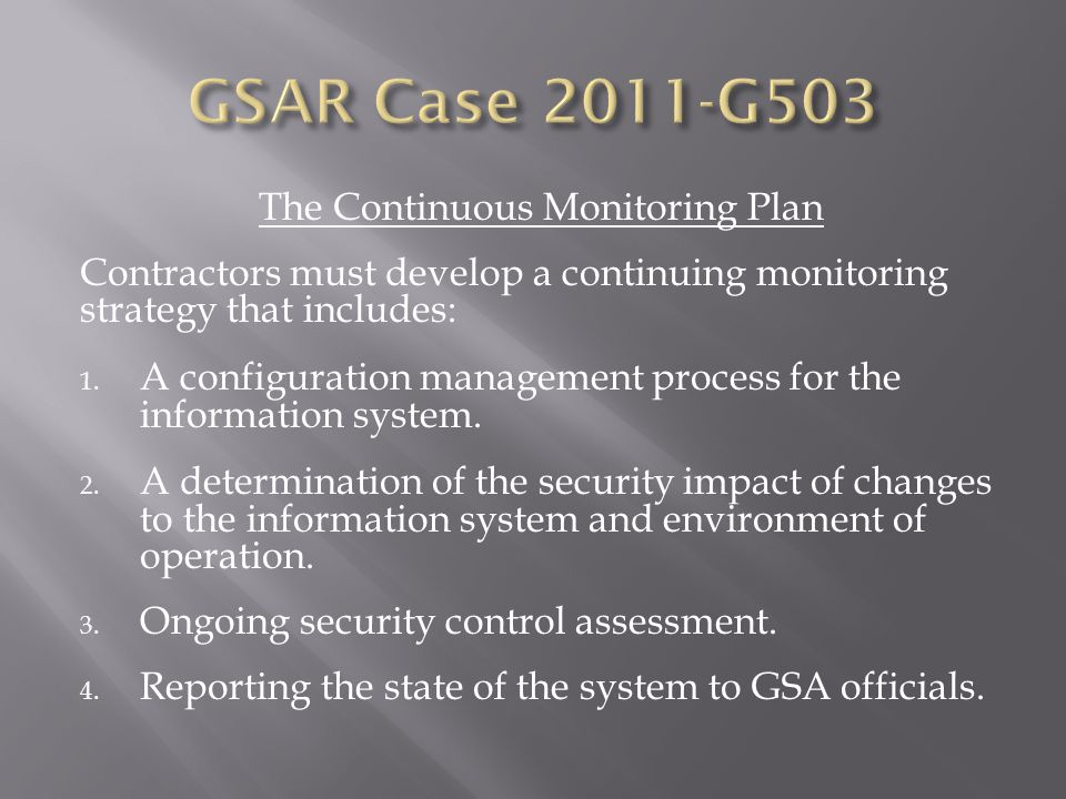 The Continuous Monitoring Plan Contractors must develop a continuing monitoring strategy that includes: 1.