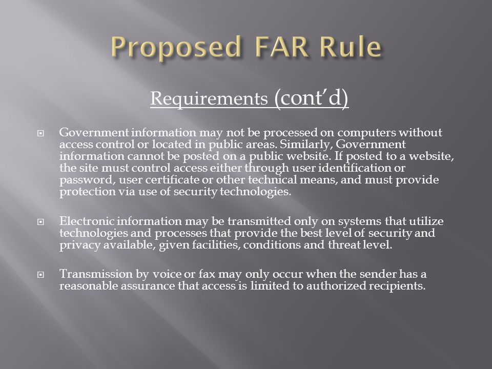 Requirements (cont'd)  Government information may not be processed on computers without access control or located in public areas.