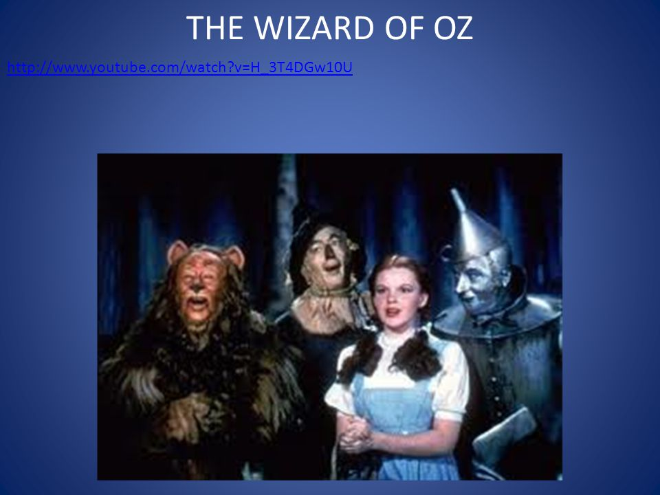 THE WIZARD OF OZ http://www.youtube.com/watch v=H_3T4DGw10U