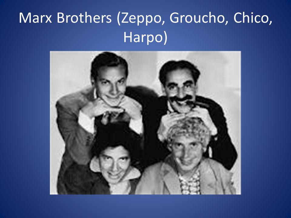 Marx Brothers (Zeppo, Groucho, Chico, Harpo)
