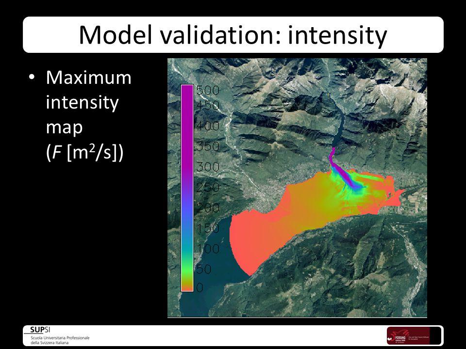 Model validation: intensity Maximum intensity map (F [m 2 /s])