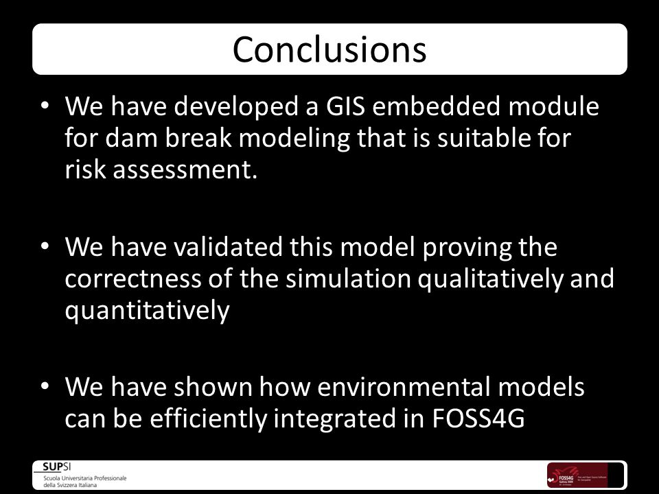 Conclusions We have developed a GIS embedded module for dam break modeling that is suitable for risk assessment.