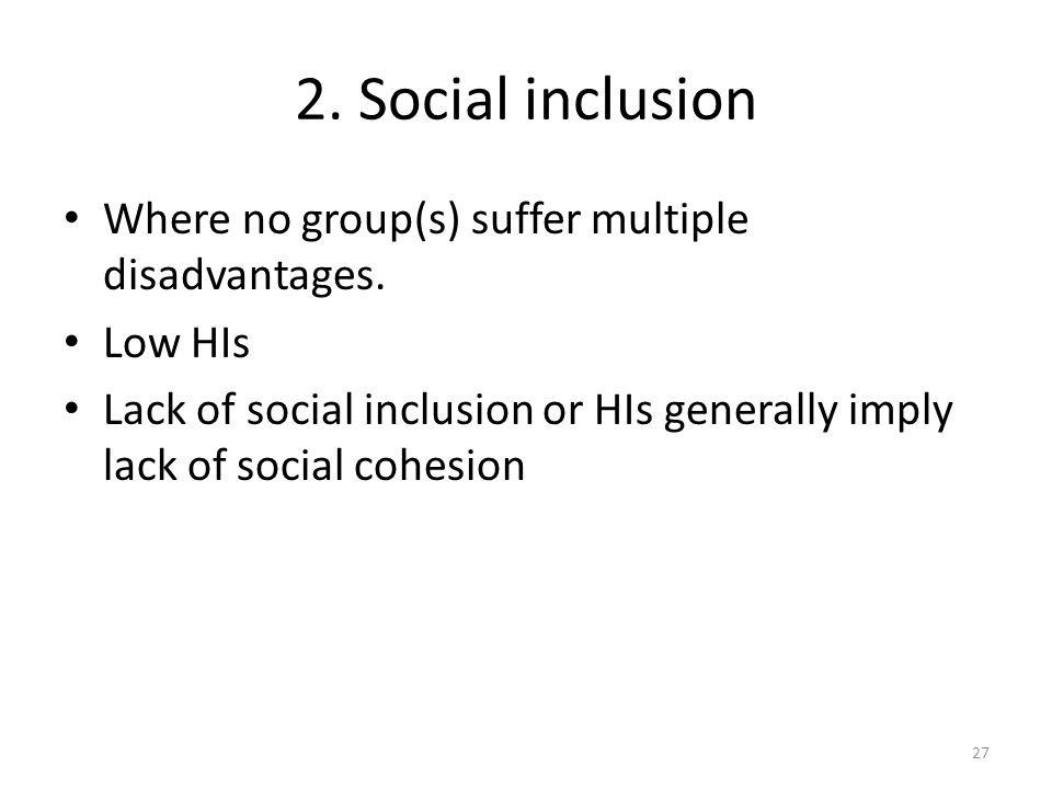 2. Social inclusion Where no group(s) suffer multiple disadvantages.