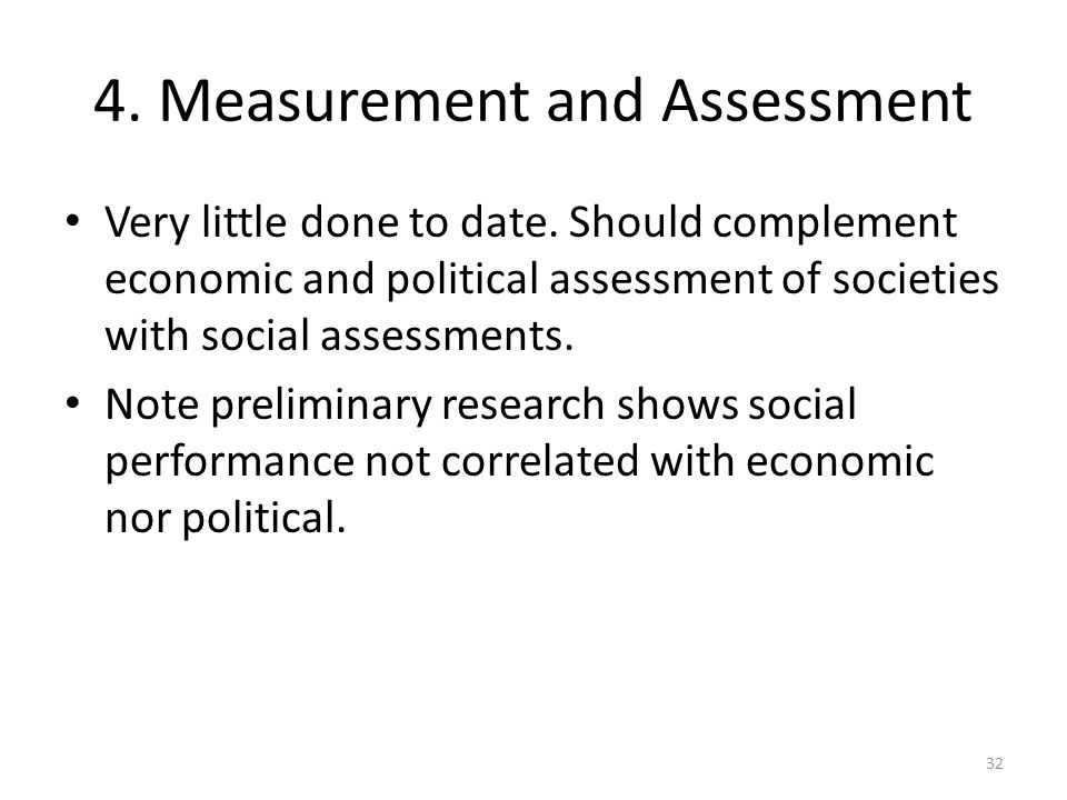 4. Measurement and Assessment Very little done to date.