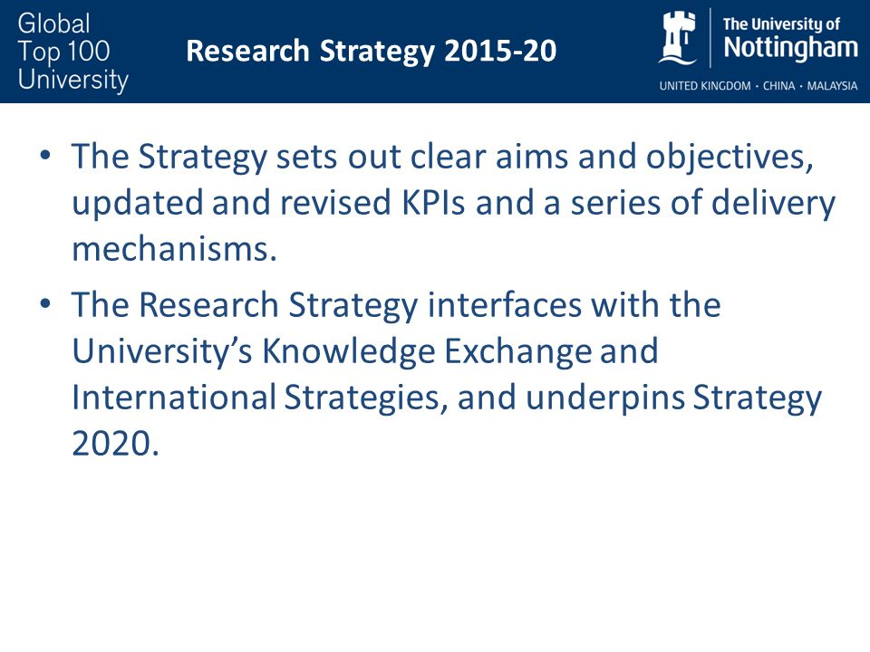 The Strategy sets out clear aims and objectives, updated and revised KPIs and a series of delivery mechanisms. The Research Strategy interfaces with t