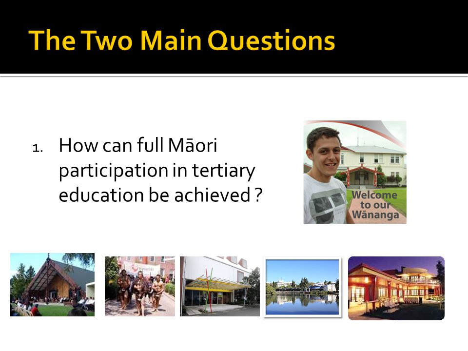 1. How can full Māori participation in tertiary education be achieved