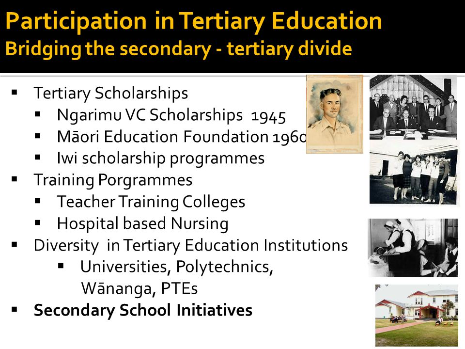 EXCELLENCE in academic attainment EXCELLENCE in Sporting accomplishment STRONG & CONFIDENT as Maori Participation in Tertiary Education TŪ TOA – bridging the secondary - tertiary divide 2005