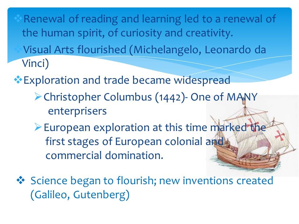  Renewal of reading and learning led to a renewal of the human spirit, of curiosity and creativity.