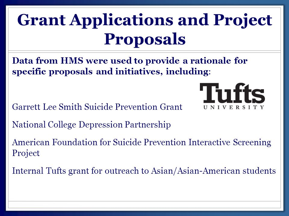 Grant Applications and Project Proposals Data from HMS were used to provide a rationale for specific proposals and initiatives, including: Garrett Lee