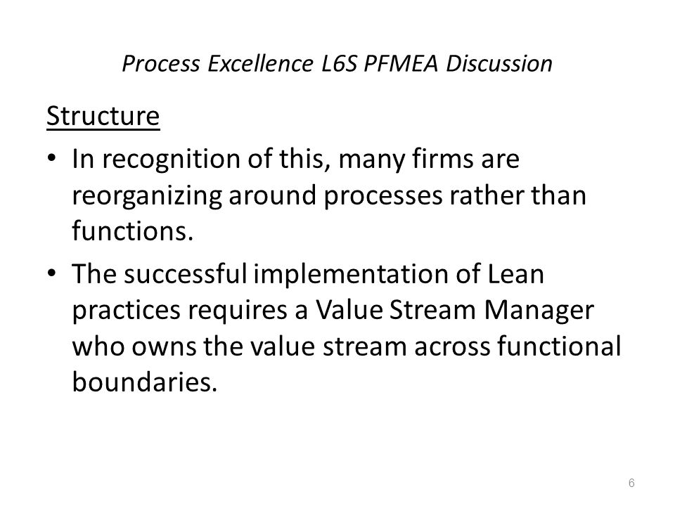 Process Excellence L6S PFMEA Discussion Environment The workforce must be motivated and engaged to apply the skills within the structure.