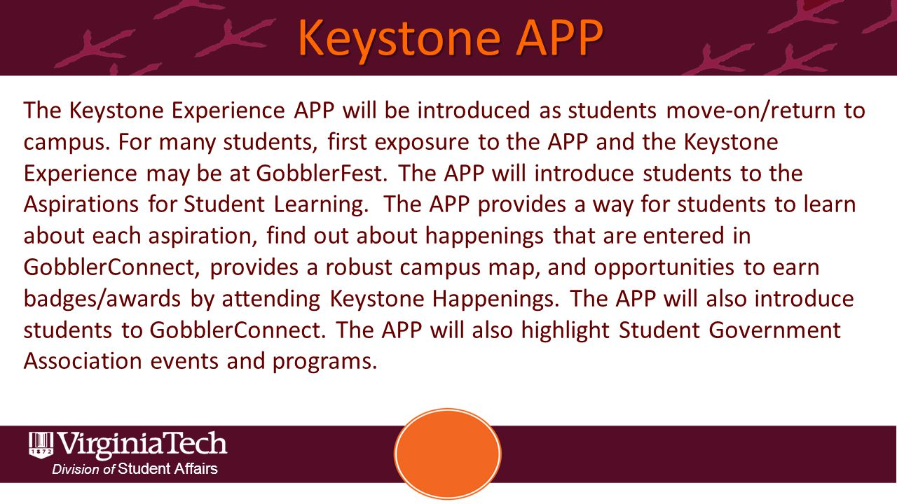 Division of Student Affairs Keystone APP The Keystone Experience APP will be introduced as students move-on/return to campus.