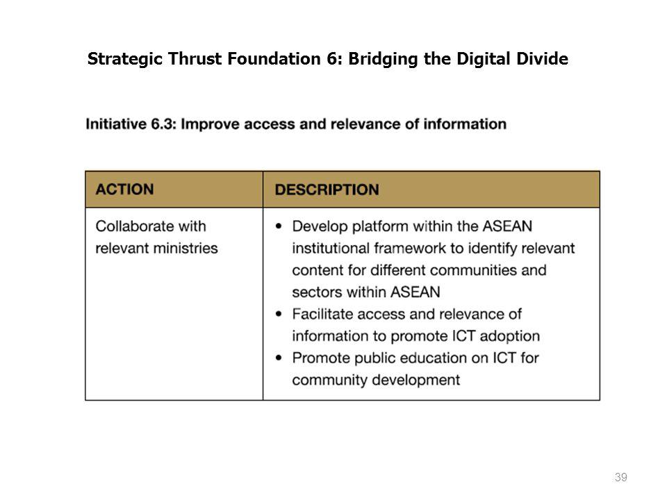 39 Strategic Thrust Foundation 6: Bridging the Digital Divide