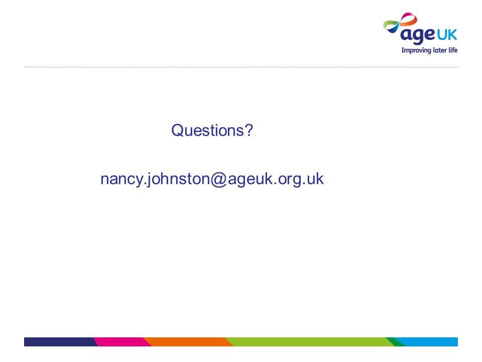 Questions nancy.johnston@ageuk.org.uk