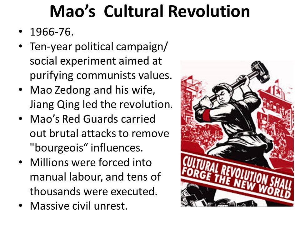 Mao's Cultural Revolution 1966-76.