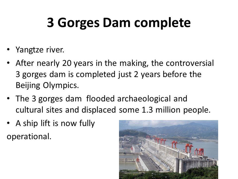 3 Gorges Dam complete Yangtze river.