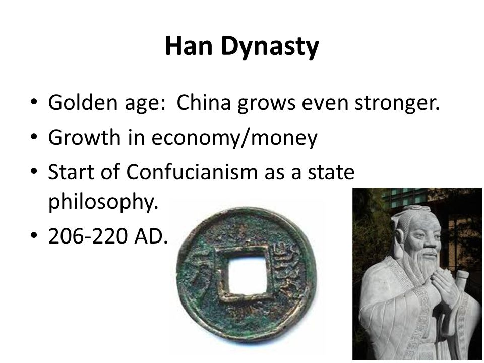 Han Dynasty Golden age: China grows even stronger.