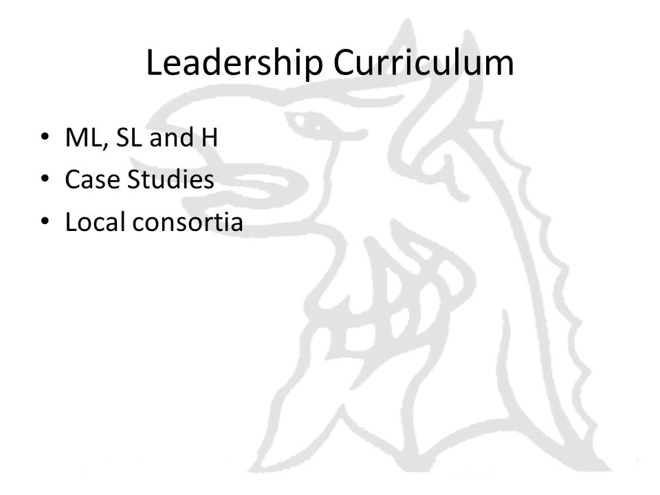 Leadership Curriculum ML, SL and H Case Studies Local consortia