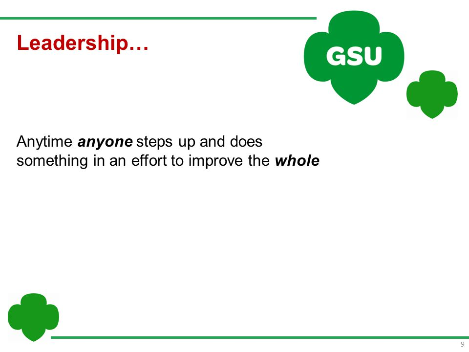 9 Leadership… Anytime anyone steps up and does something in an effort to improve the whole