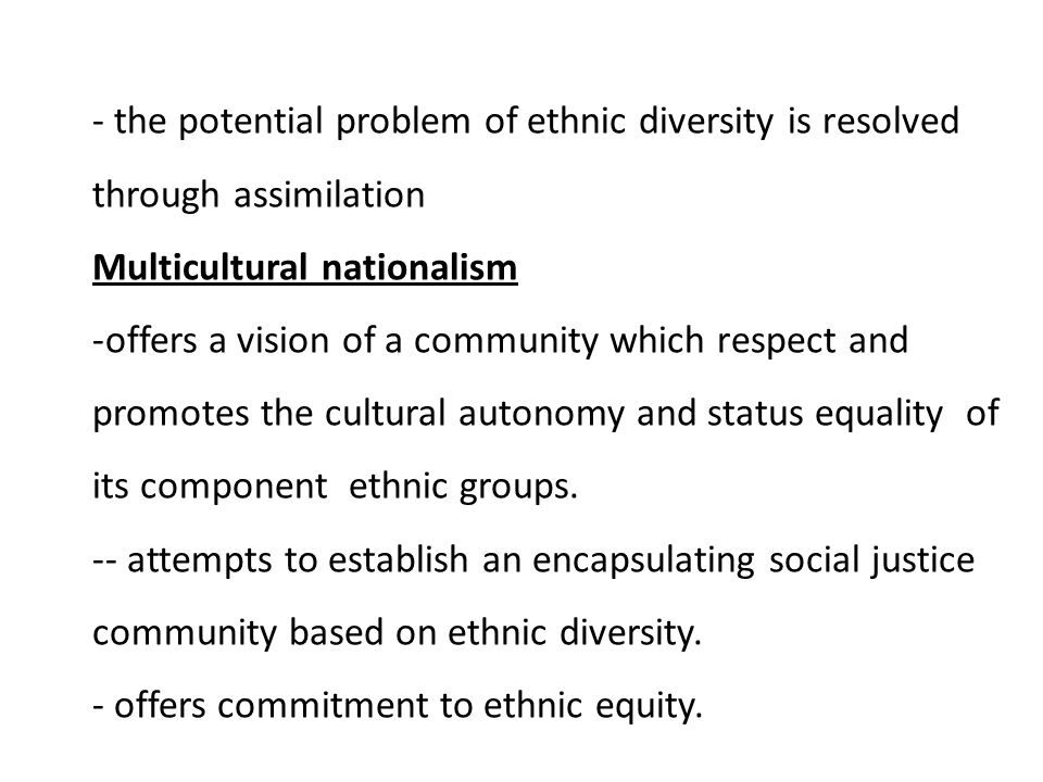 - offers a national community within which the diverse ethnic communities can flourish.