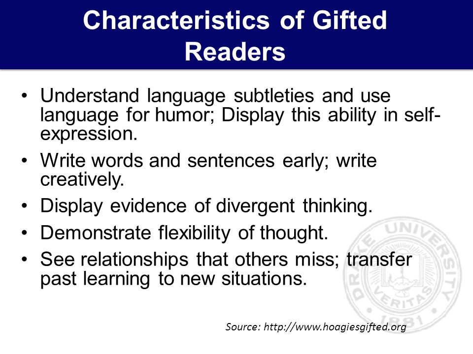 Characteristics of Gifted Readers Understand language subtleties and use language for humor; Display this ability in self- expression.