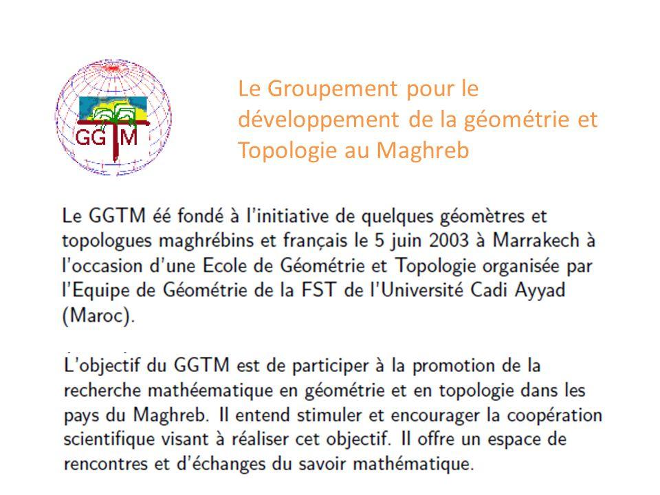 Le Groupement pour le développement de la géométrie et Topologie au Maghreb