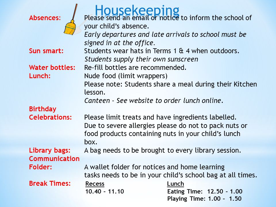 Absences: Please send an email or notice to inform the school of your child's absence.