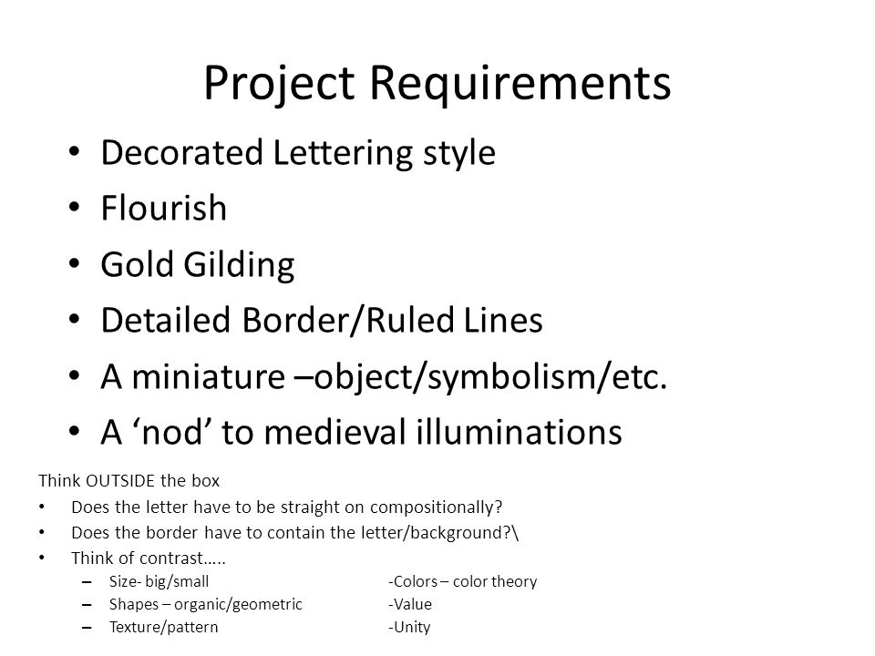 Project Requirements Decorated Lettering style Flourish Gold Gilding Detailed Border/Ruled Lines A miniature –object/symbolism/etc.