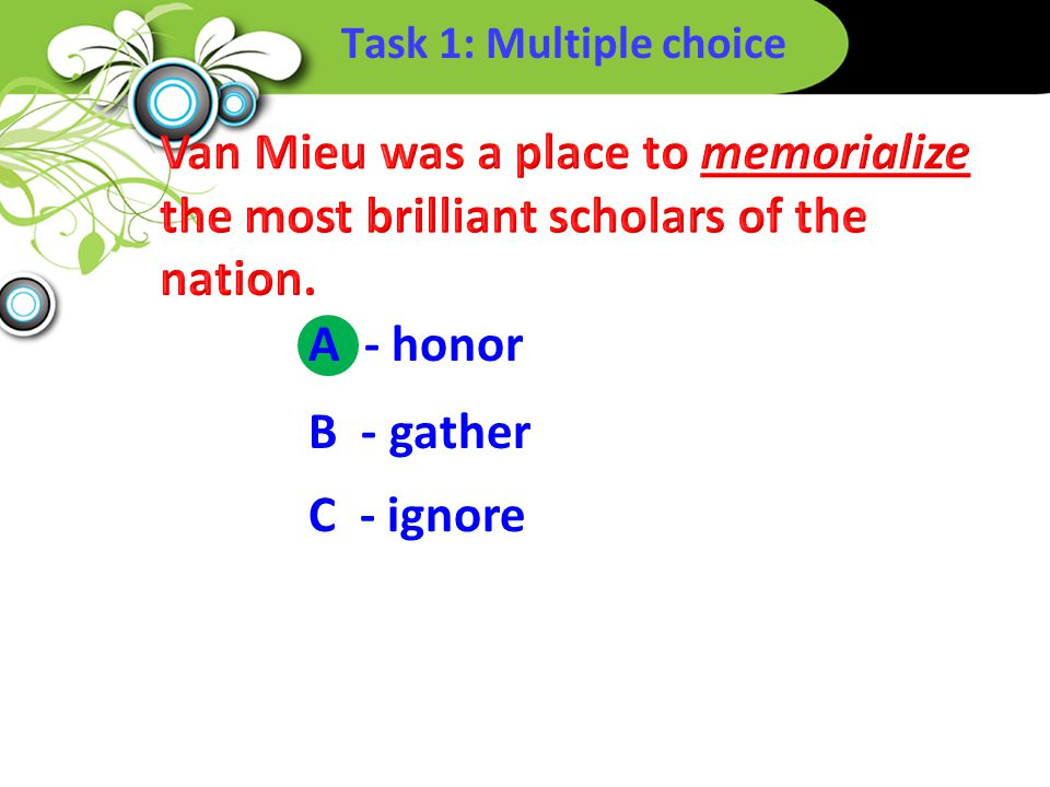 Task 1: Multiple choice A - honor B - gather C - ignore