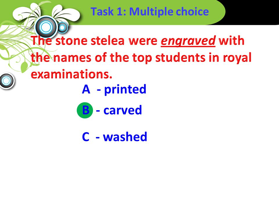 Task 1: Multiple choice B - carved A - printed C - washed