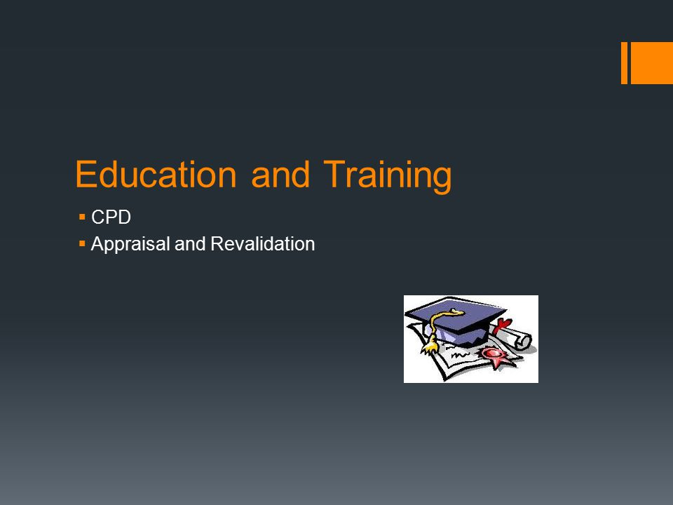 Education and Training  CPD  Appraisal and Revalidation