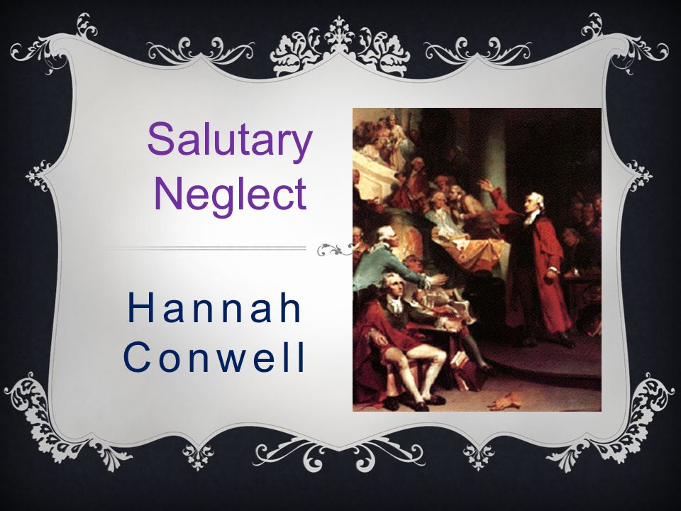 Salutary Neglect Hannah Conwell
