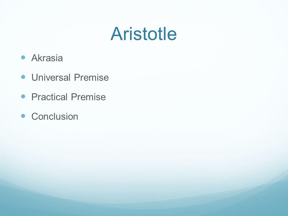 Aristotle Akrasia Universal Premise Practical Premise Conclusion