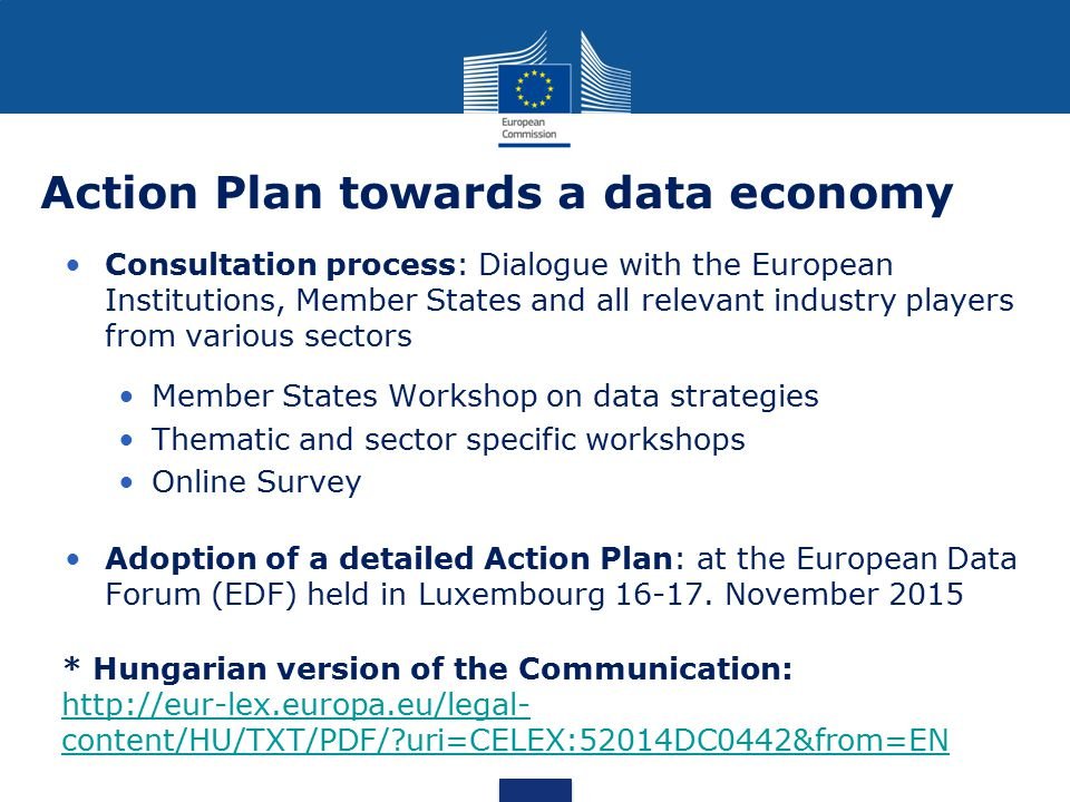 Action Plan towards a data economy Consultation process: Dialogue with the European Institutions, Member States and all relevant industry players from