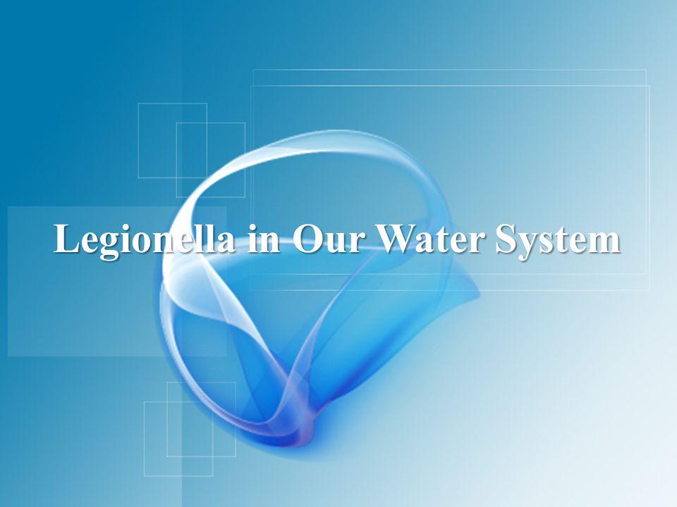 Legionella in Our Water System