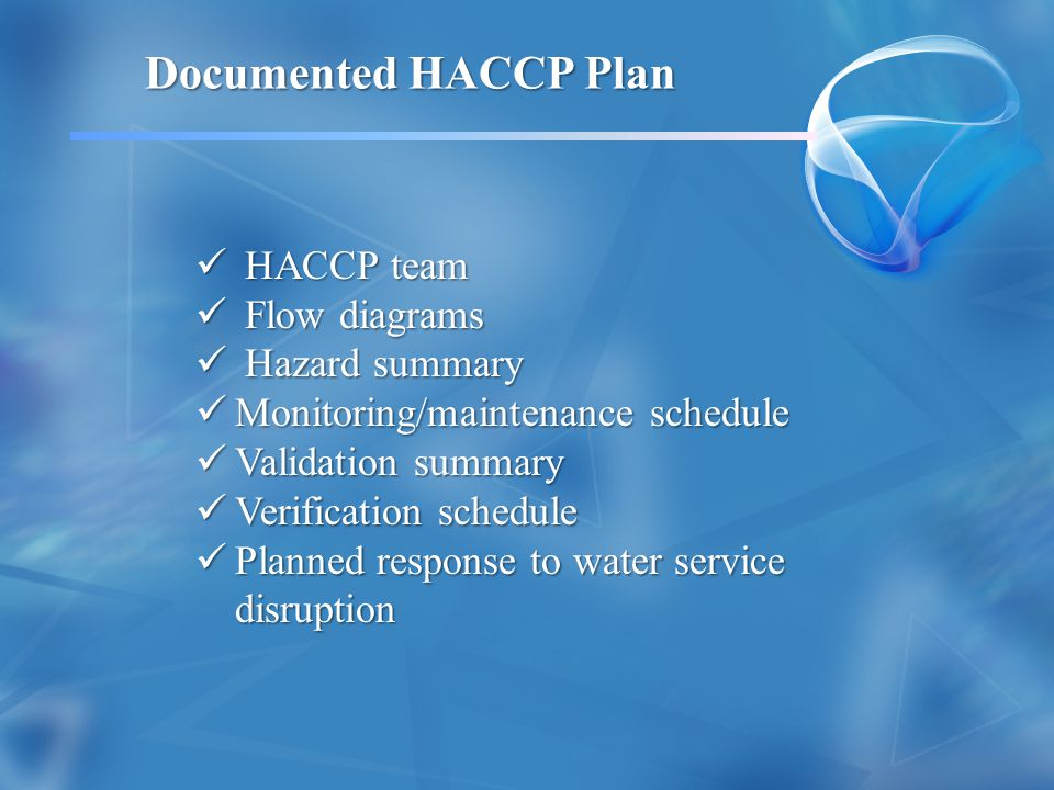 Control Point Control Point Critical Control Point Critical Control Point Critical Limit Critical Limit Validation Validation Verification Verification Monitoring Monitoring Your New HACCP Vocabulary Courtesy Dr.