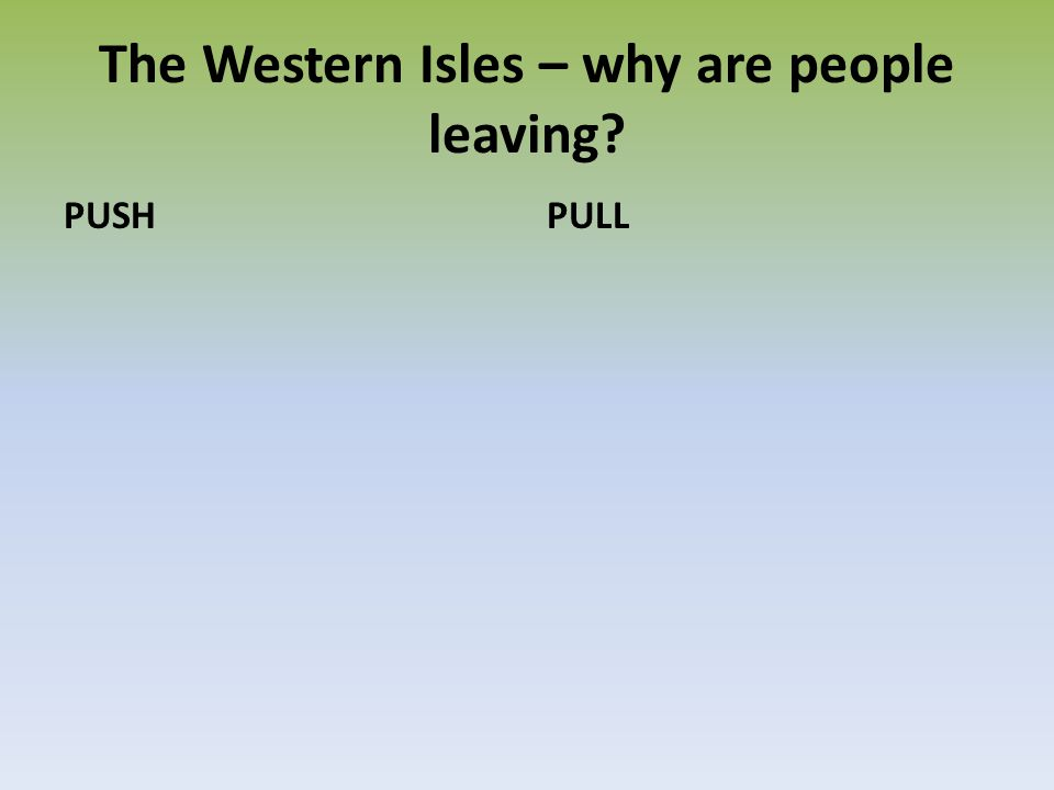 The Western Isles – why are people leaving? PUSHPULL