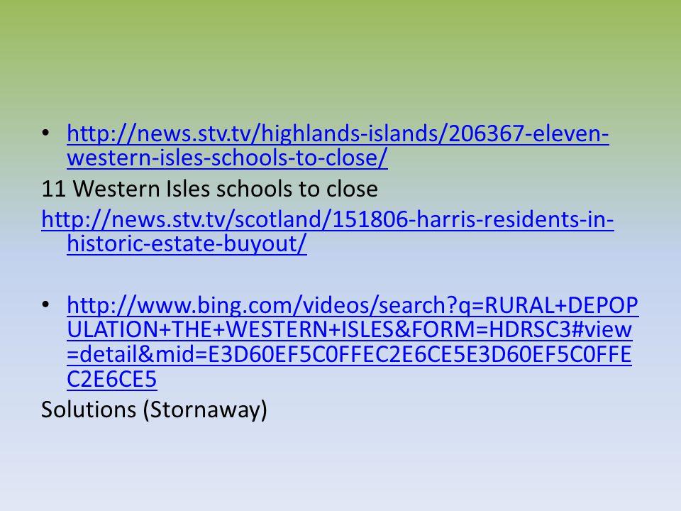 http://news.stv.tv/highlands-islands/206367-eleven- western-isles-schools-to-close/ http://news.stv.tv/highlands-islands/206367-eleven- western-isles-