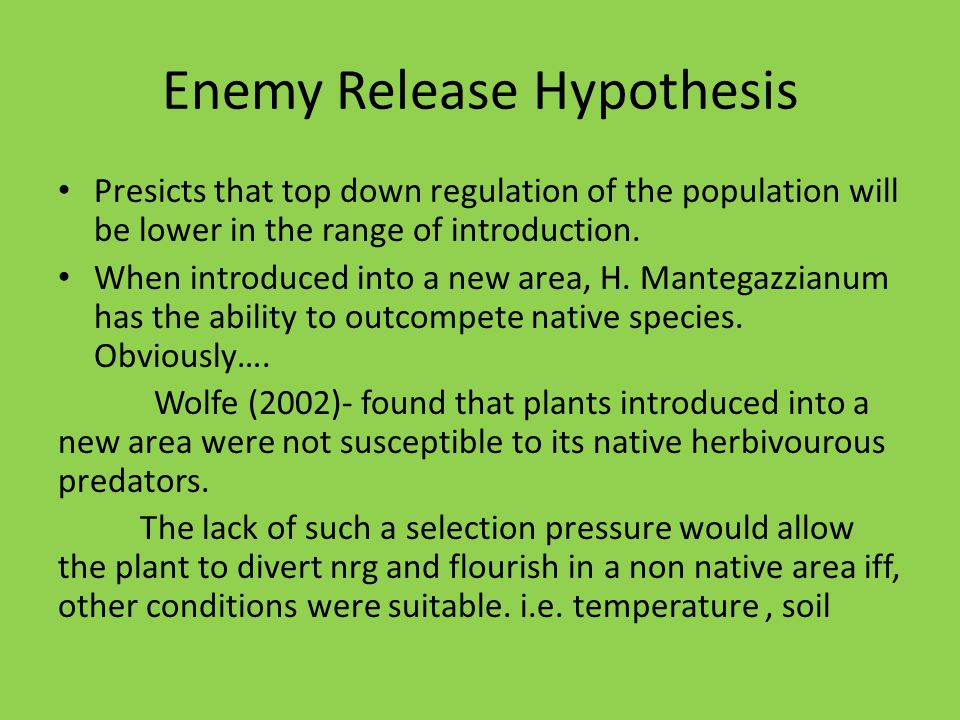 Enemy Release Hypothesis Presicts that top down regulation of the population will be lower in the range of introduction.