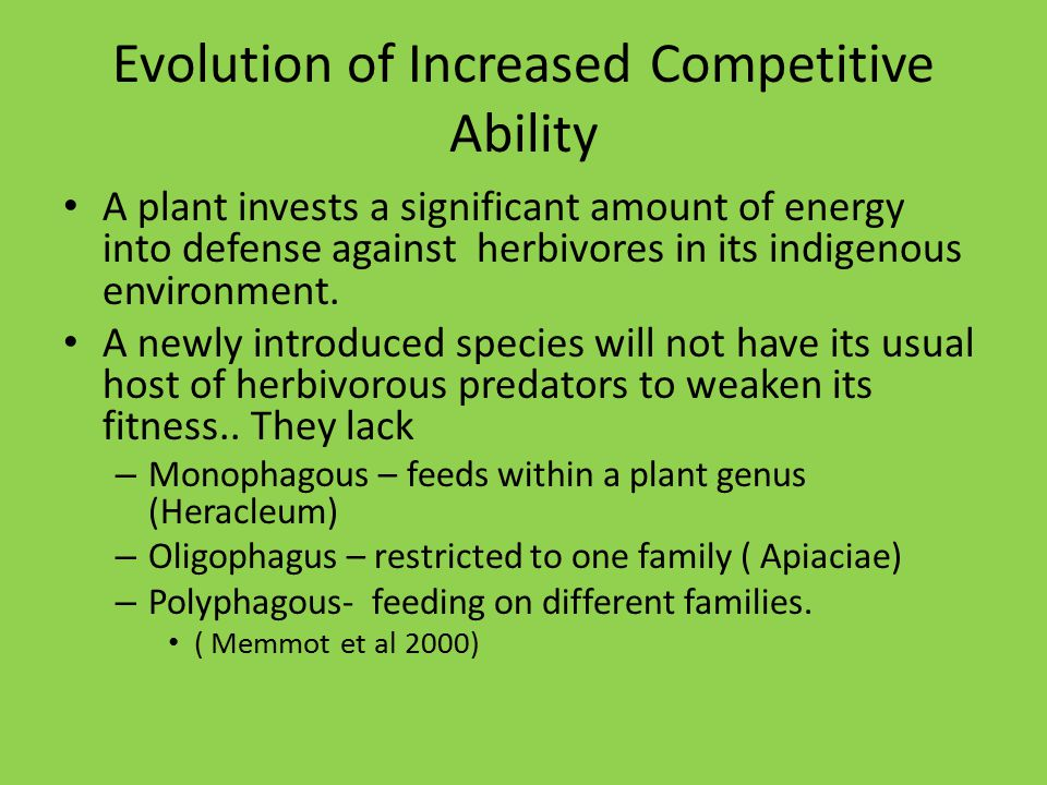 Evolution of Increased Competitive Ability A plant invests a significant amount of energy into defense against herbivores in its indigenous environmen